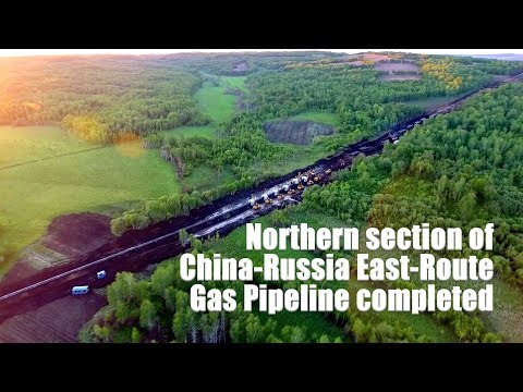 Northern section of China-Russia East-Route Gas Pipeline completed
