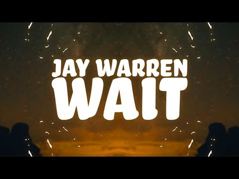 Jay Warren - Wait (Lyrics)
