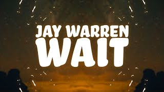 Jay Warren - Wait (Lyrics)