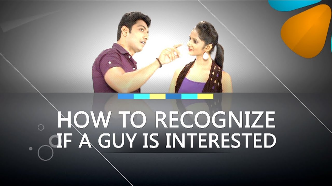 How to know if a Guy is Interested in you ? - Body