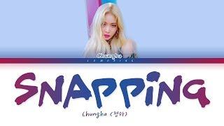 Download lagu CHUNG HA - Snapping (청하 - Snapping) [Color Coded Lyrics/Han/Rom/Eng/가사]