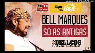 Bell Marques 2020 - Só as Antigas