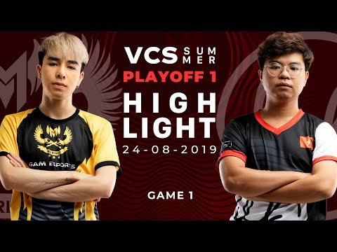 GAM vs LK HighLights [VCS Mùa Hè 2019][Playoff 1][24.08.2019][Ván 1]