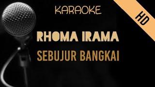 Rhoma Irama - Sebujur Bangkai   HD Karaoke