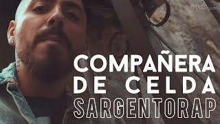 Sargentorap -  Compañera de Celda (Video Oficial)