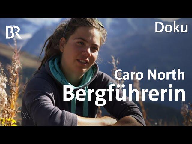 Caro North: Höhen und Tiefen einer Bergsteigerin | Bergauf-Bergab | Doku | BR