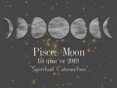 Pisces **Moon** 1st Quarter 2019