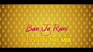 BAN JA RANI REMIX - DJ JSN Mp3