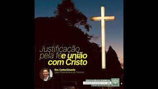 EBD | Justificação pela fé e União com Cristo- Rev. Carlos Eduardo