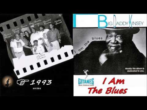 Big Daddy Kinsey - I Am The Blues (Kostas A~171)