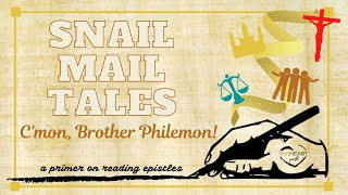 C'mon, Brother Philemon!   Snail Mail Tales, Ep. 4   Ethan Hardin   theHeart Boone Youth