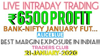 LIVE INTRADAY TRADING|₹6500|BANK-NIFTY|ALICEBLUE|21-01-2020|TRADERS CLUB|