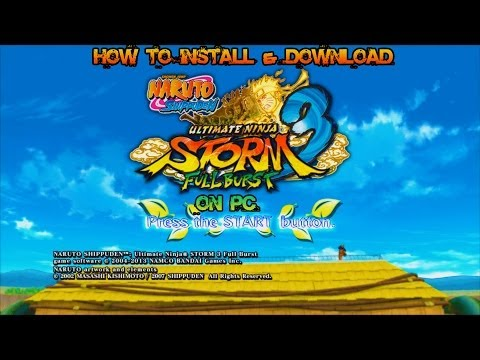 How To Install & Download Naruto Shippuden: Ultimate Ninja Storm 3 Full Burst On PC