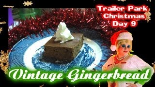Old Fashioned Gingerbread : Day 9 Trailer Park Christmas