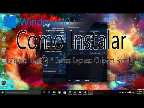 Como Instalar Mobile Intel (R) 4 Series Express Chipset Family En Windows 10
