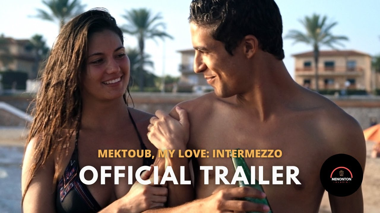 Download Official Trailer Mektoub, My Love: Intermezzo (2019) - Abdellatif Kechiche French Erotic Movie