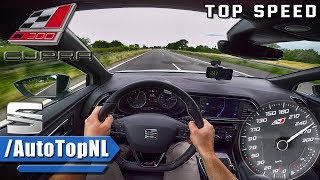 Seat Leon Cupra 300 AUTOBAHN POV Acceleration & TOP SPEED by AutoTopNL