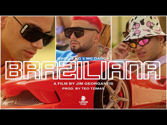Greg x KG x Mc Daddy - Braziliana | Official Music Video