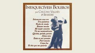 Bésame Mucho - Chucho Valdéz & Irakere