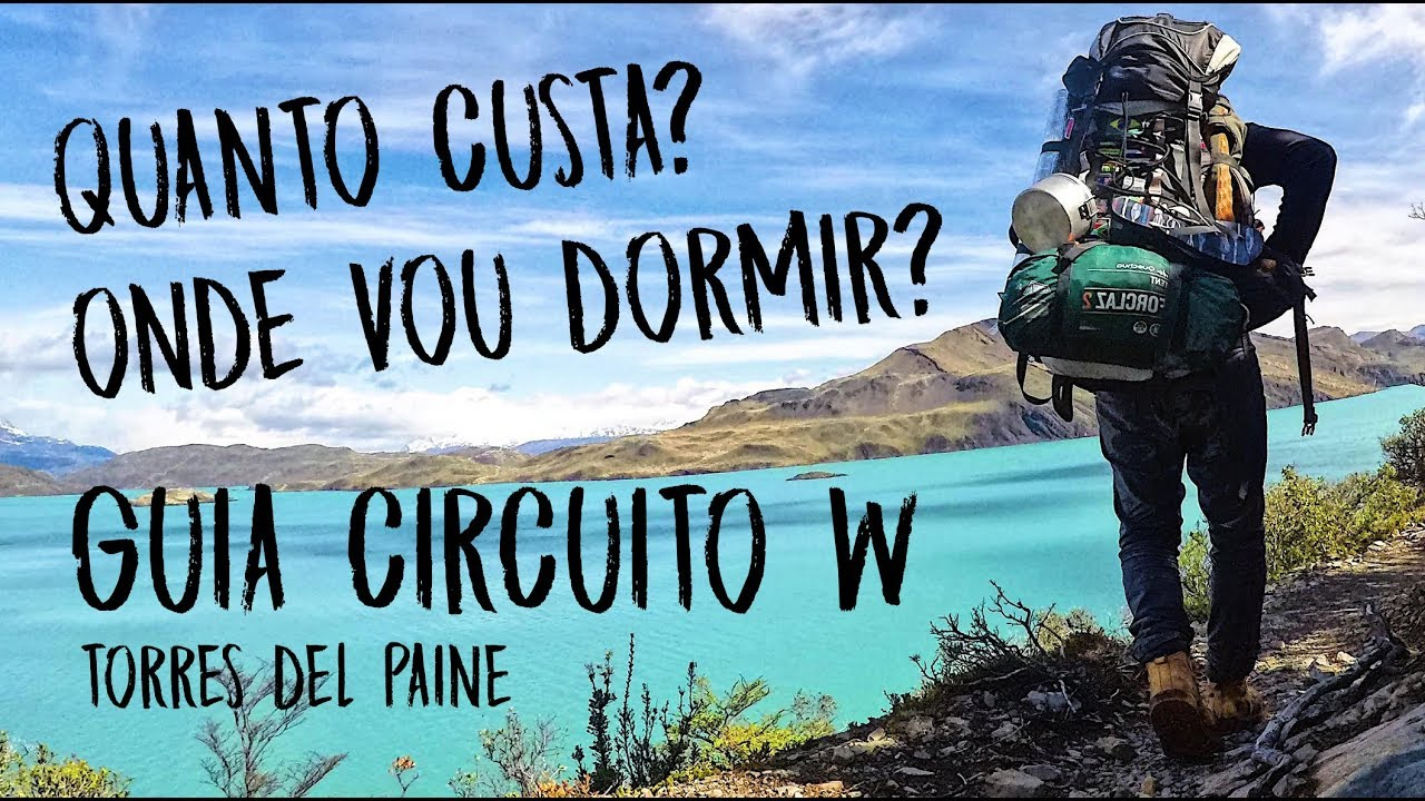 Circuito W : Guide circuito w torres del paine explore other patagonia resources