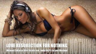 "Michael Calfan vs Dire Straits feat. India ""LOVE RESURRECTION FOR NOTHING"" (RLP"