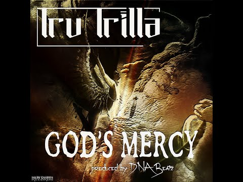 "Tru Trilla - ""God's Mercy"" [produced by DNA Beatz]"