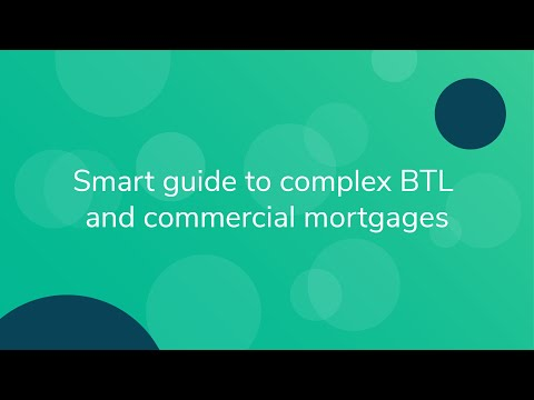 Webinar recording: Smart guide to complex BTL and commercial mortgages