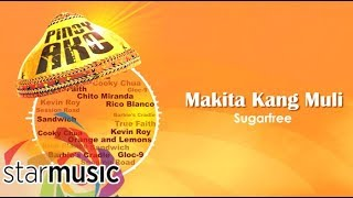 Sugarfree - Makita Kang Muli (Audio) 🎵 | Pinoy Ako