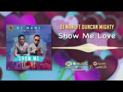 DJ Nani ft Duncan Mighty - Show Me Love [Official Audio] | FreeMe TV