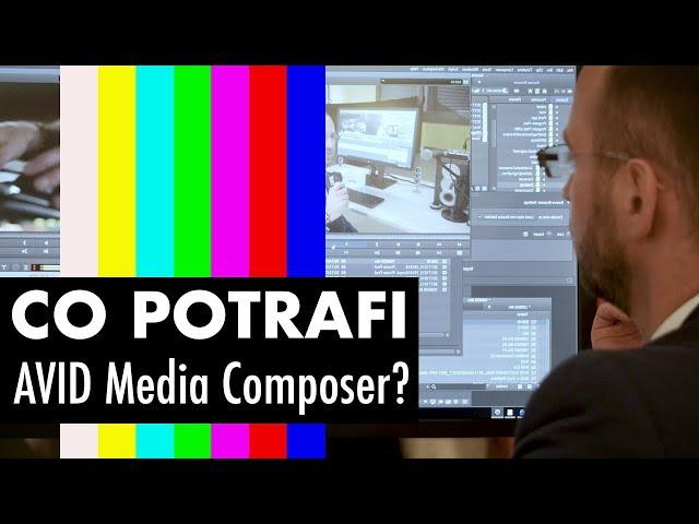 Montaż w AVID Media Composer: dlaczego i dla kogo?