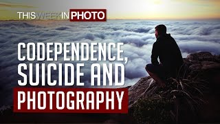 TWiP 540 - Codependence, Suicide, and Photography