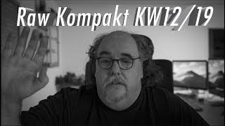 Zensur braucht keinen Artikel 13 - Raw kompakt KW 12/19