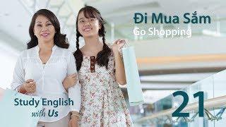Bài 21: Đi Mua Sắm 01 - Go Shopping 01