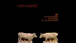 """Cor:unedo - """"La vita familiare il bestiame le arti domestiche"""" Full Album (GNIR, 2014)"""