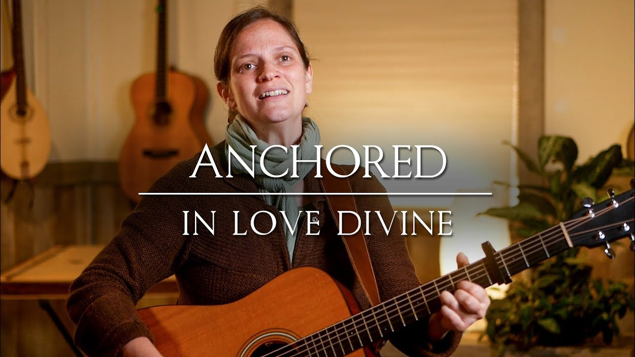 Anchored in Love // Her Heart Sings