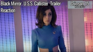 Black Mirror USS Callister Trailer Reaction