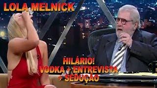 LOLA MELNICK - AS MELHORES ENTREVISTAS DO JÔ - 03