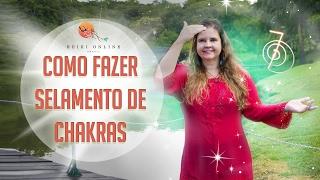 COMO FAZER Selamento de Chakras Reiki + Ovo Dourado