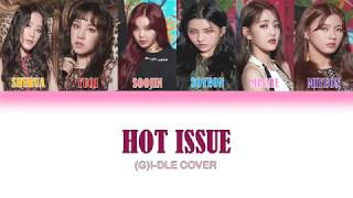 (G)I-DLE 4Minute Hot Issue Cover Lyrics Han/Rom/Eng/ColorCoded