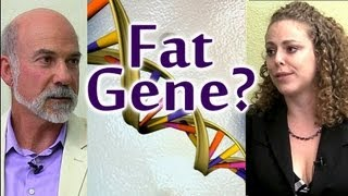 Do You Have Fat Genes? Genetics, Health, Nutrition & Weight Loss | The Truth Talks