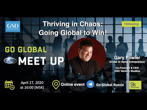 Thriving in Chaos:  Going Global to Win!