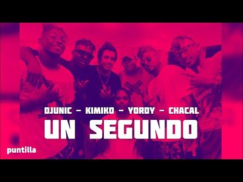 Dj Unic, Chacal, Kimiko y Yordy - Un segundo (Remix)