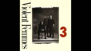 Watch Violent Femmes Just Like My Father video