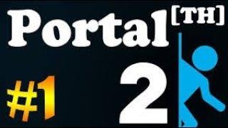 portal 2 Прохождение - Обучение и немного сюжета ;)