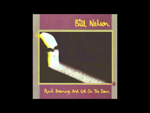 Bill Nelson - A Kind of Loving