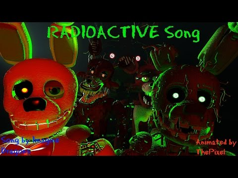[SFM/FNAF/SONG] Radioactive - by Imagine Dragons -