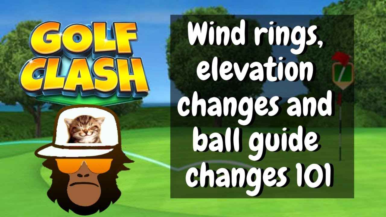 Golf Clash Wind Elevation And Ball Guide Adjustments Youtube