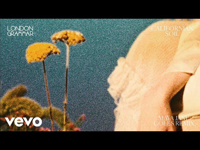 London Grammar - Californian Soil (Maya Jane Coles Remix) [Audio]