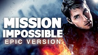Mission: Impossible Main Theme - Epic Version