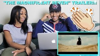 Couple Reacts : The Magnificent Seven Official Trailer Reaction!!!